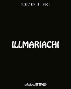 ILLMARIACHI 【ILLMARIACHI Night】at 名古屋