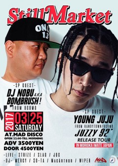 YOUNG JUJU 【Still Market】at 岩手