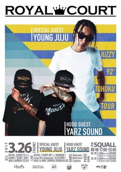 YOUNG JUJU【ROYAL COURT】 at 宮城