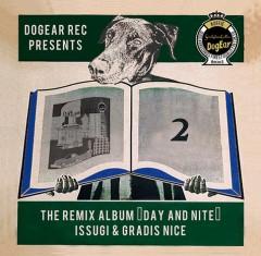 "ISSUGIとGRADIS NICEの昨年リリースされたジョイント・アルバムのリミックス盤『THE REMIX ALBUM ""DAY and NITE""』のTシャツ付きセット盤の予約を受付中!リリースは5/17!"
