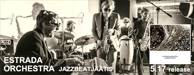 "5/17 release Estrada Orchestra ""Jazzbeatjaatis"""