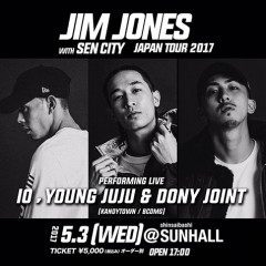 IO, YOUNG JUJU, DONY JOINT【NEVER BROKE IN OSAKA 10th ANNIVERSARY EDITION @ 心斎橋SUNHALL ~JIM JONES JAPAN TOUR 2017~】at 大阪
