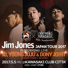 IO, YOUNG JUJU, DONY JOINT【K'$ UP SPRING JAM × NEVER BROKE 10th ANNIVERSARY EDITION 〜 Jim Jones JAPAN TOUR 2017 〜】at 東京