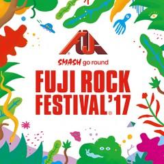 7/28(金)、29(土)、30(日)【フジロックフェスティバル'17】at 新潟