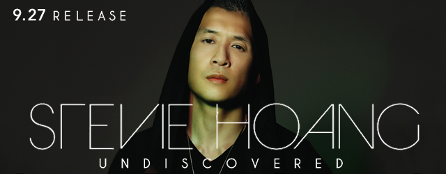 """9/27 release STEVIE HOANG """"Undiscovered"""""""