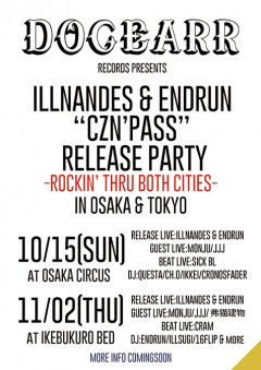 ILLNANDES & ENDRUN 【『CZN'PASS』 RELEASE PARTY 「ROCKIN' THRU BOTH CITIES IN OSAKA & TOKYO】at 大阪