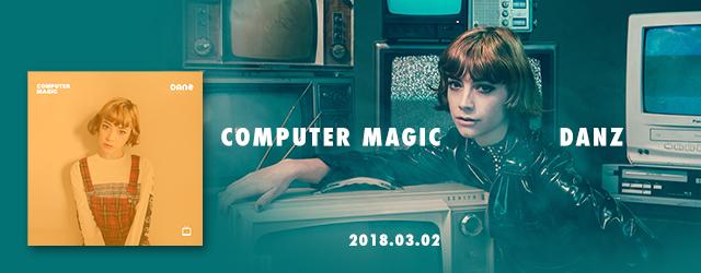 "3/2 release COMPUTER MAGIC ""Danz"""