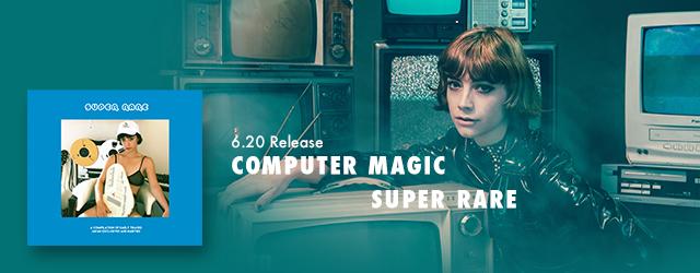 """6/20 release COMPUTER MAGIC """"SUPER RARE"""""""