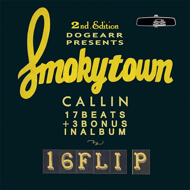 16FLIPの2012年にリリースされ、廃盤となっていた『Smokytown Callin』がボーナス・トラック3曲を追加した新装盤『Smokytown Callin : 2nd Edition』として待望のリイシュー!リリースは7/4!