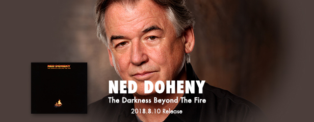 "8/10 release NED DOHENY ""The Darkness Beyond The Fire"""