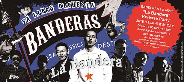 BANDERAS【リリースパーティ】at 東京