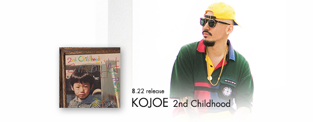 "8/22 release KOJOE ""2nd Childhood"""