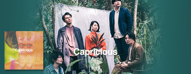 """9/19 release Mime """"Capricious"""""""