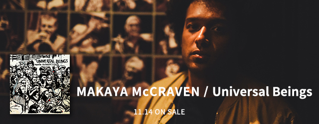 11/14 release MAKAYA McCRAVEN