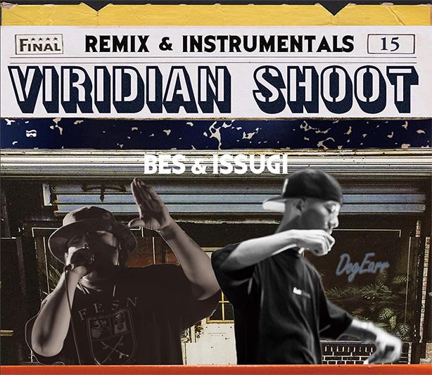 BESとISSUGIによるジョイント・アルバム『VIRIDIAN SHOOT』のリミックス&インスト盤のTrailerが公開!リリースは明日12/26で本日が店着日!