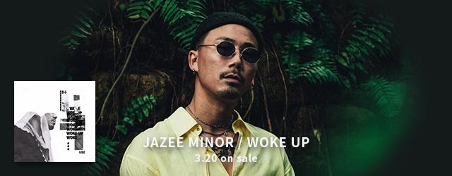 3/20 release JAZEE MINOR WOKE UP