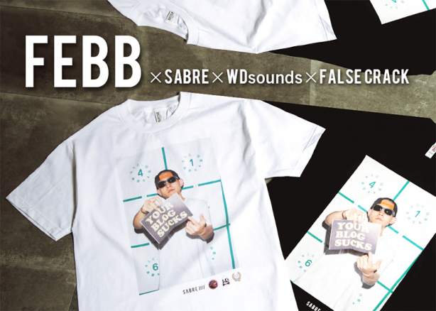 FEBBのT-SHIRTSがSABRE / WDsounds / FALSE CRACK / FEBBの連名でリリース