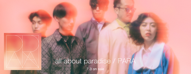 7/3 release all about paradise / para
