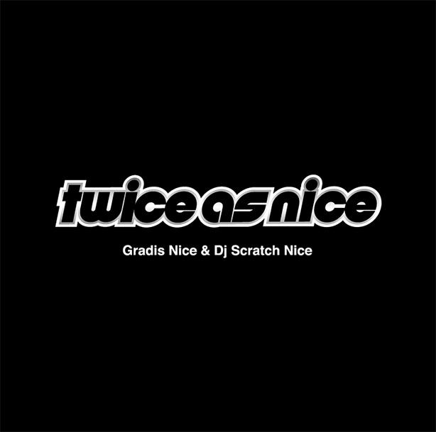 GRADIS NICEとDJ SCRATCH NICEによるプロデュース・アルバム『Twice As Nice』が完全限定で待望のアナログ・リリース!BES、ISSUGI、KID FRESINO、C.O.S.A.、仙人掌、JJJ、B.D.が参加。