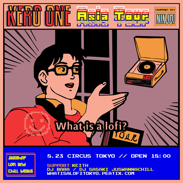 KERO ONE、NINJOI.@What is a Lofi? Japan Tour