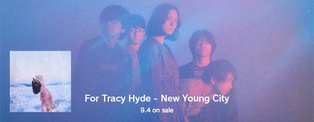 9/4 release For Tracy Hyde New Young City