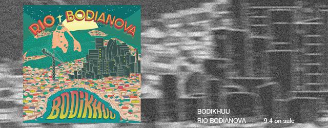 9/4 release BODIKHUU RIO BODIANOVA