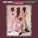 BRIGHTER SIDE OF DARKNESS「Love Jones」