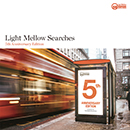 V.A.「Light Mellow Searches -5th Anniversary Edition-」