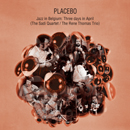 PLACEBO「Jazz in Belgium:Three days in April (The Sadi Quartet / The Rene Thomas Trio)」