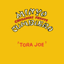 MINYO CRUSADERS & FRENTE CUMBIERO「Tora Joe」