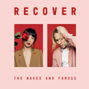 THE NAKED AND FAMOUS「Recover」