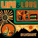 SKINSHAPE「LIFE & LOVE」
