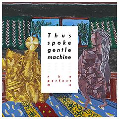 240_Thus_spoke_gentle_machine_アルバムジャケfix-01