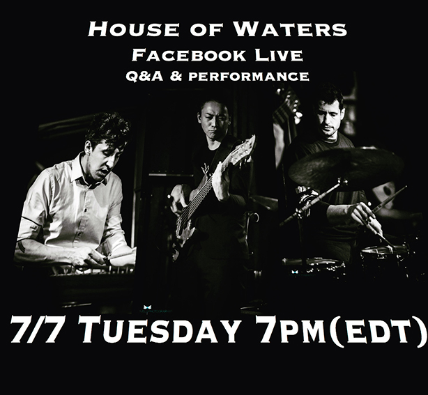 House of WatersがFacebookライヴを開催! 日本時間7/8(水)朝8時配信スタート&アーカイヴもあり!