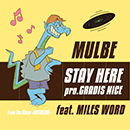 MULBE「STAY HERE feat. MILES WORD」