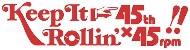 45周年アナログ企画《Keep It Rollin' 45th×45rpm!!》第一弾が本日発売!LIBRO、BURTON INC.、J.LAMOTTA すずめの7インチが限定でリリース!