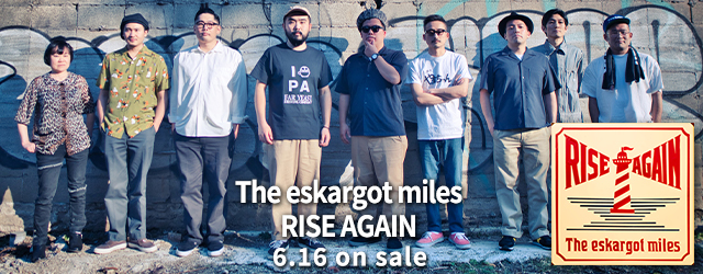 6/16 The eskargot miles / RISE AGAIN