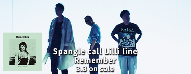 3/3 Spangle call Lilli line Remember