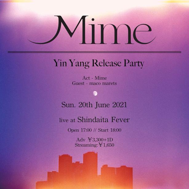 2月にアルバム『Yin Yang』をリリースしたMimeが6/20(日)に新代田FEVERでリリース・パーティーを開催!ゲストとしてmaco maretsも出演!
