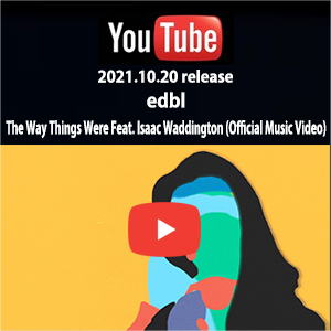 edbl - The Way Things Were Feat. Isaac Waddington (Official Music Video)