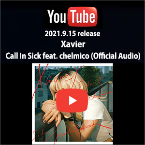 Xavier - Call In Sick feat. chelmico (Official Audio)