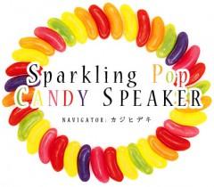 """カジヒデキナビゲーション、2/11特別番組""""Sparkling Pop Candy Speaker""""オンエア!"""