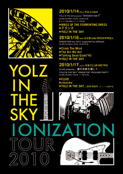 YOLZ IN THE SKY、「IONIZATION TOUR 2010」開催決定!!