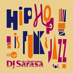 "iTunes限定の大好評リーズナブルコンピ!『DJ SARASA selection ""HIPHOP is FUNK & JAZZ"" Vol.2』本日配信開始!!"