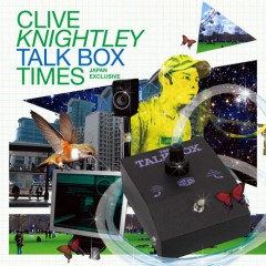 CHANNEL P-VINEに、CLIVE KNIGHTLEY「Talk Box Times Japan Exclusive」をUP!