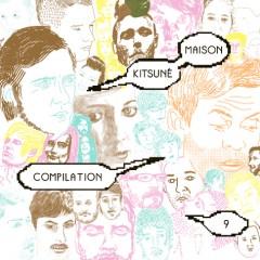 『Kitsune Maison Compilation 9』、MySpaceにて全曲フル試聴!!