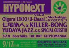 本日9/17(金)19:00~!!七尾旅人 x KILLER-BONG、Oigoru (L?K?O & U-zhaan)、Hair Stylistics等出演「BLACK SMOKER RECORDS & MHz presents HYPONEXT vol.2」開催!!