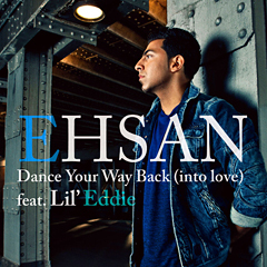 Ehsan「Dance Our Way Back (into love) feat. Lil Eddie」本日よりレコチョク にて配信開始!