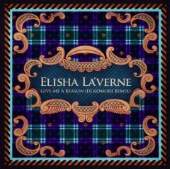 "Elisha LA'verne、問い合わせ殺到!!! ""R&B王子""ことDJ Komori氏よる会心のRemix配信スタート!! Give Me A Reason(DJ Komori Remix)"