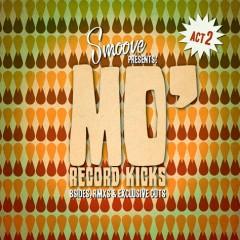 5月上旬に輸入盤がリリース予定のSMOOVE presents MO' RECORD KICKS Act II。Smooveによるミニミックスが公開!!